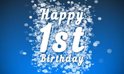 Happy 1st Birthday - white text written on blue bokeh effect background
