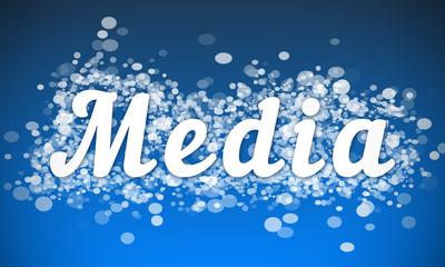 Media - white text written on blue bokeh effect background