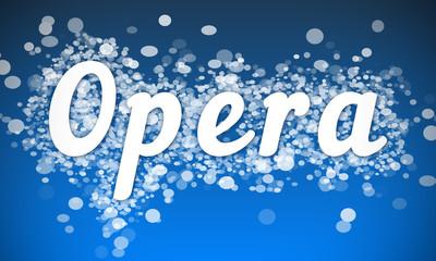 Opera - white text written on blue bokeh effect background