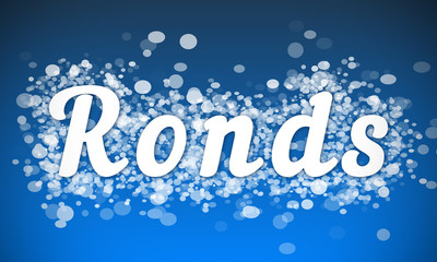 Ronds - white text written on blue bokeh effect background