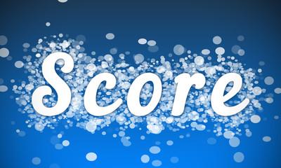 Score - white text written on blue bokeh effect background