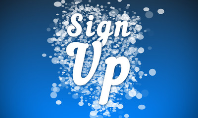Sign Up - white text written on blue bokeh effect background