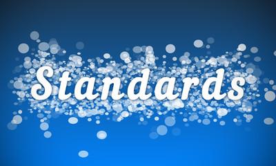 Standards - white text written on blue bokeh effect background