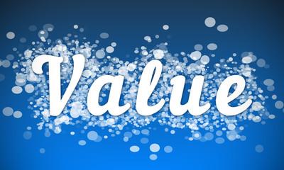 Value - white text written on blue bokeh effect background