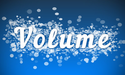 Volume - white text written on blue bokeh effect background