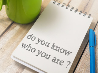 Do You Know Who You Are, Motivational Words Quotes Concept