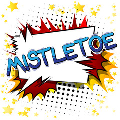 Mistletoe - Vector illustrated comic book style phrase.
