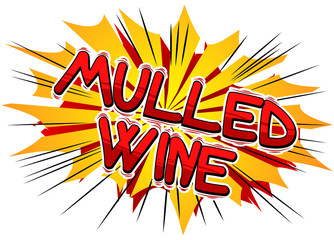 Mulled Wine - Vector illustrated comic book style phrase.