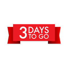 3 days to go red ribbon on white background. Vector illustration.