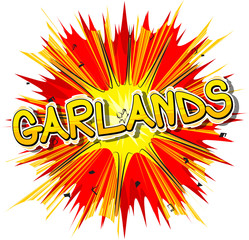 Garlands - Vector illustrated comic book style phrase.