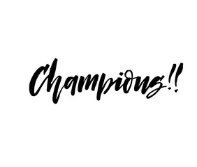 Champions hand drawn lettering. Modern brush calligraphy. Vector ink illustration.