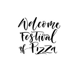 Welcome festival of Pizza card. Hand drawn modern brush vector calligraphy.