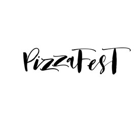 Pizza Fest lettering for holiday. Hand drawn modern brush vector calligraphy.