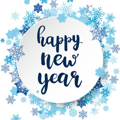 Happy new year lettering. White 3d circle with blue snowflakes. Handwritten greeting card. Abstract winter background for card, placard, flyer, poster, banner, web. Vector illustration.