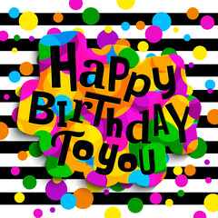 Happy birthday greeting card. Colorful stylish lettering on color drops and black stripes. Vector illustration. Vector.