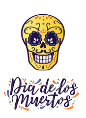 Day of the dead vector illustration. Hand sketched lettering 'Dia de los Muertos' (Day of the Dead) for postcard