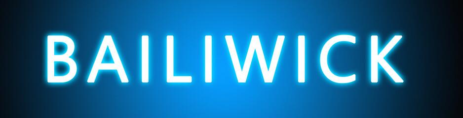 Bailiwick - glowing white text on blue background