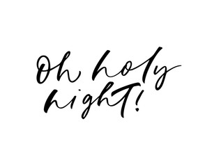 Oh holy night card. Modern vector brush calligraphy.