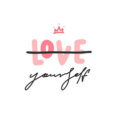 Love Yourself. Vector typograohy fashion poster with lettering phrase and crown.