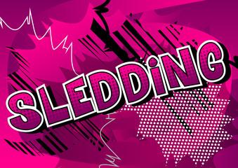 Sledding - Vector illustrated comic book style phrase.