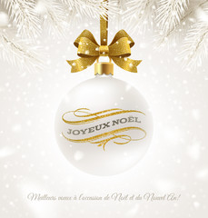 Joyeux noël. Hanging white Christmas bauble with glitter gold bow ribbon and greeting in French with flourishes elements. Vector illustration.