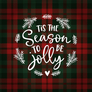 Tis the season to be jolly. Christmas greeting card, invitation with fir tree wreath. Hand lettered white text over tartan checkered plaid. Winter vector calligraphy illustration background.
