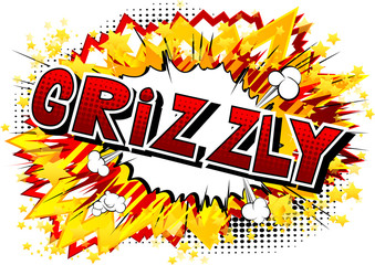 Grizzly - Vector illustrated comic book style phrase.