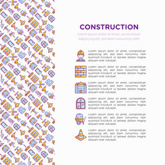 Construction concept with thin line icons: builder in helmet, work tools, brickwork, floor plan, plumbing, drill, trowel, traffic cone, stepladder, jackhammer, wheelbarrow. Modern vector illustration.
