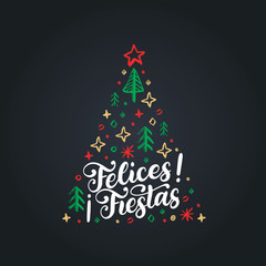 Felices Fiestas, handwritten phrase, translated from Spanish Happy Holidays. Vector Christmas spruce illustration.