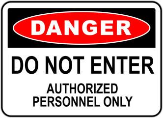 Panneau danger: interdiction d'entrée - zone réservée au personnel autorisé - ne pas entrer