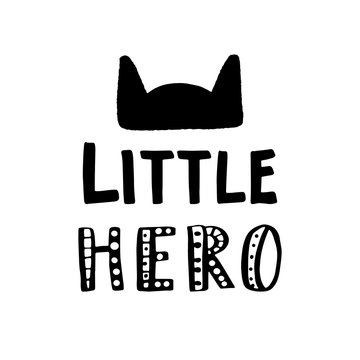 Hand drawn lettering quote Little Hero.