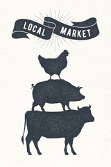 Poster for local market. Cow, pig, hen stand on each other. Vintage logo, retro print for butchery, meat shop with typography, animal silhouette. Group of farm animals for logo. Vector Illustration