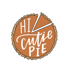 Hi cutie pie