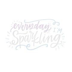 everyday i'm sparkling