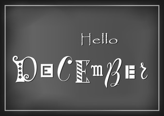 Lettering of Hello December with different letters in white on dark background stylized as chalk lettering for calendar, sticker, decoration, planner, diary, poster