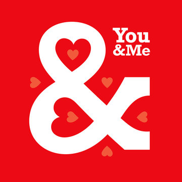 Love heart ampersand typography. You & Me. You and Me.