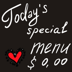 """Hand drawn text """"Today's special menu"""" white color on dark background. Red heart, price. Unique freehand calligraphy design for cafe, menu, restaurant, web, banners, cards, advertising, invitations."""