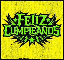 Feliz Cumpleanos, happy birthday spanish text, vector hardcore punk rock style lettering
