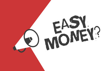 Word writing text Easy Money question. Business concept for Revenues obtained easily especially in a dishonest way.
