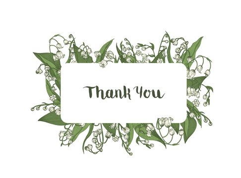 Thank You word handwritten wit elegant cursive calligraphic font and surrounded by frame decorated by lily of the valley tender blooming spring flowers