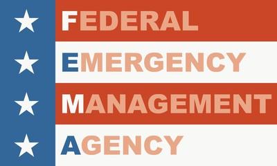 Acronym FEMA - Federal Emergency Management Agency. USA administrative concept illustration