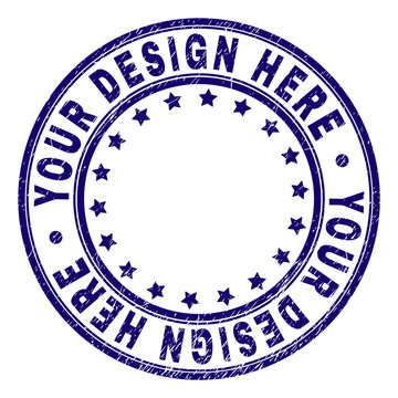 YOUR DESIGN HERE stamp seal watermark with grunge texture. Designed with circles and stars. Blue vector rubber print of YOUR DESIGN HERE caption with grunge texture.