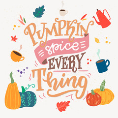 Pumpkin Spice Everything hand letteing quote