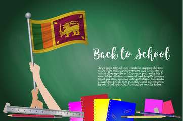 Vector flag of sri lanka on Black chalkboard background. Education Background with Hands Holding Up of sri lanka flag. Back to school with pencils, books, school items learning and childhood concept.
