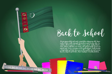 Vector flag of Turkmenistan on Black chalkboard background. Education Background with Hands Holding Up of Turkmenistan flag. Back to school with pencils, books,