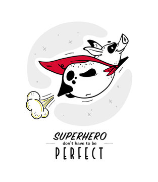 Vector hand drawn illustration with text and funny pig super hero character in yellow cloak isolated on white background. Comic book style. Good for print design, cards, packaging, banners, decor etc.