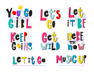 Go girl Let it be Get wild Keep going lettering