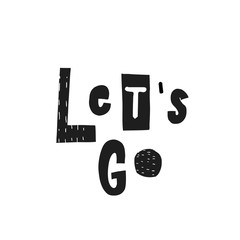 Lets go shirt quote lettering