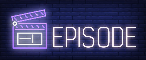 Episode neon sign. Clapper on brick wall background. Vector illustration in neon style for movie watching, series, filmmaking