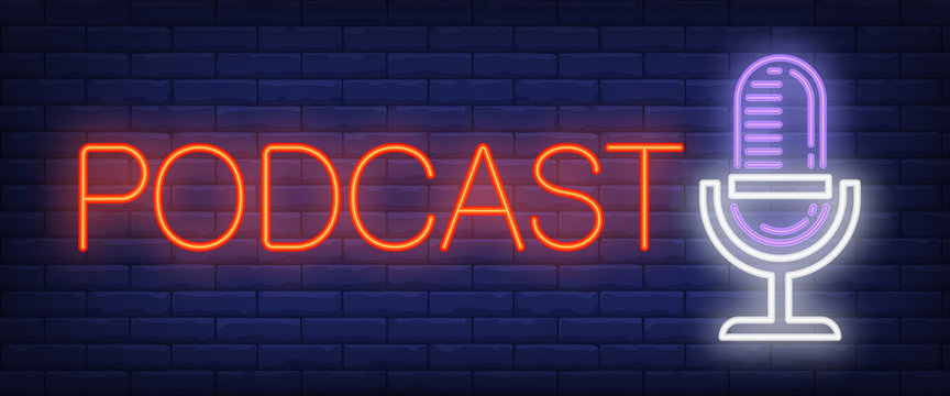Podcast neon sign. Microphone on brick wall background. Vector illustration in neon style for radio station and broadcasting